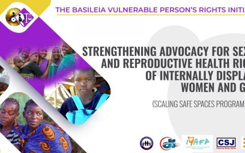 STRENGTHENING ADVOCACY FOR SEXUAL AND REPRODUCTIVE HEALTH RIGHTS OF INTERNNALY DISPLACED WOMEN AND GIRLS
